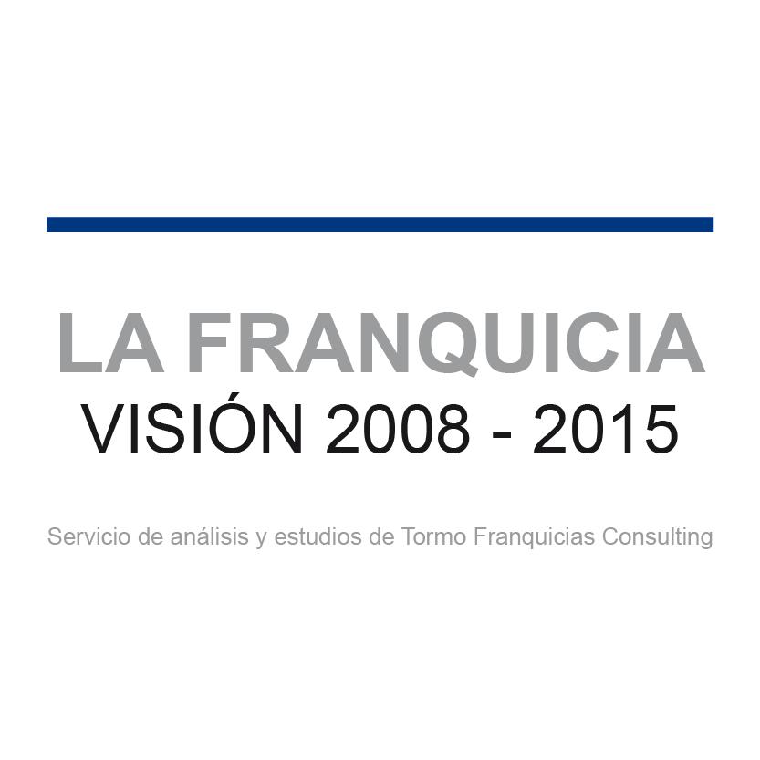 La Franquicia: visión 2008-2015