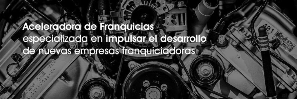 primera Aceleradora de Franquicias de España