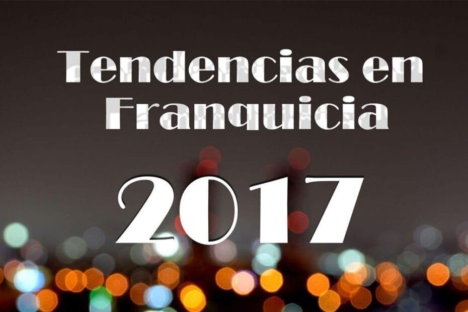tendencias franquicias 2017