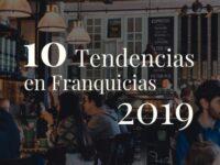 10 tendencias franquicias 2019