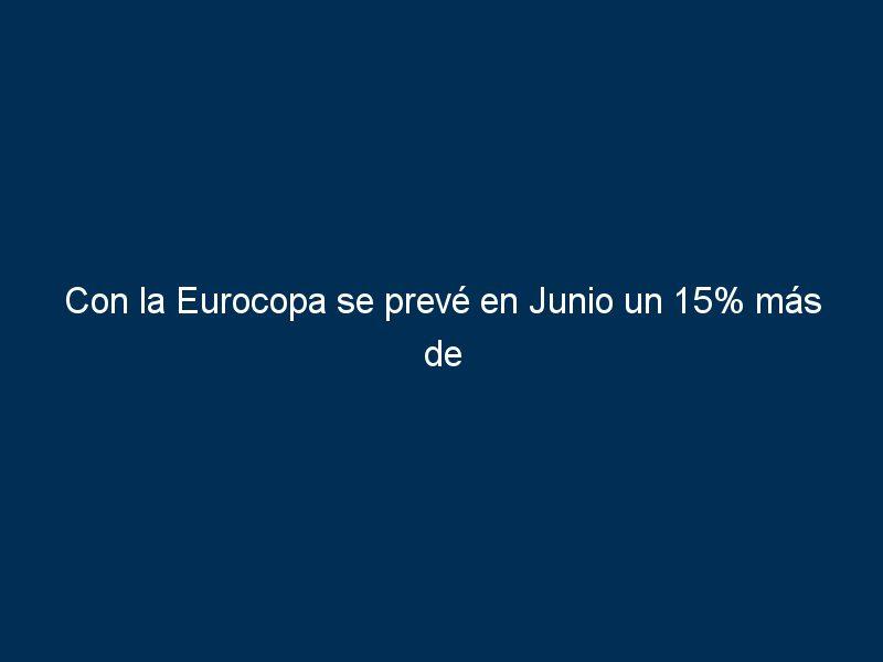 con la eurocopa se preve en junio un 15 mas de beneficios en restauracion y franquicias 20299 - Con la Eurocopa se prevé en Junio un 15% más de beneficios en restauración y franquicias