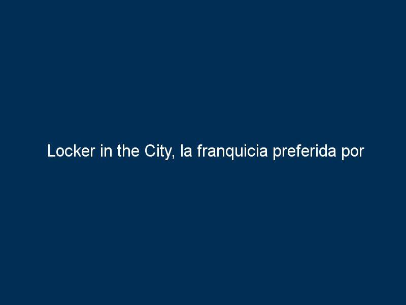 locker in the city la franquicia preferida por los turistas afianza su expansion en espana con tormo franquicias 43569 - Locker in the City, la franquicia preferida por los turistas, afianza su expansión en España con Tormo Franquicias