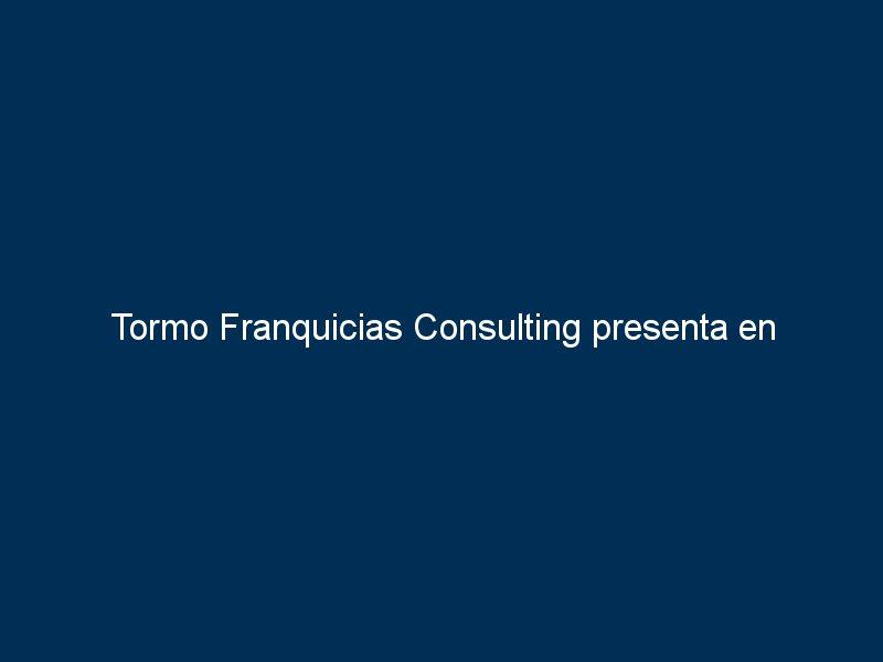 tormo franquicias consulting presenta en expofranquicia una amplia oferta de franquicias 20214 - Tormo Franquicias Consulting presenta en Expofranquicia una amplia oferta de franquicias